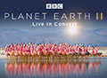 Planet Earth Live in Concert 2020 UK Tour